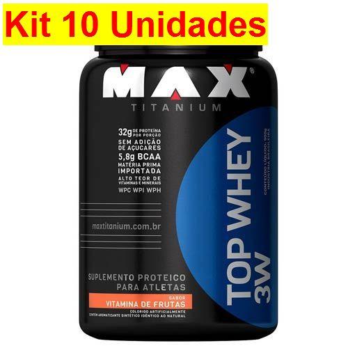 e691769e1 Kit 10X Top Whey 3W - 900g Vitamina de Frutas - Max Titanium - www ...
